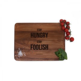 Tagliere Stay Hungry Stay Foolish